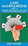Card Manipulations: Illustrated Directions on How to Do Over 165 Card Tricks and Stunts (Dover Magic Books) (English Edition)