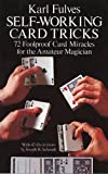 Self-Working Card Tricks: 72 Foolproof Card Miracles for the Amateur Magician (Cards, Coins, and Other Magic)